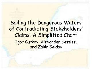 Sailing the Dangerous Waters of Contradicting Stakeholders' Claims: A Simplified Chart