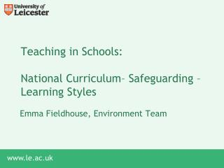 Teaching in Schools: National Curriculum� Safeguarding  �  Learning Styles
