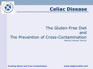 The Gluten-Free Diet and The Prevention of Cross-Contamination Medical Program Version