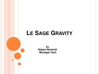 Le Sage Gravity