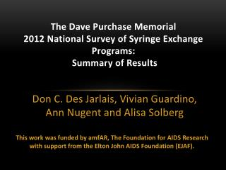 The Dave Purchase Memorial  2012 National Survey of Syringe Exchange Programs:  Summary of Results