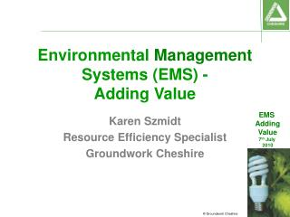 Environmental  Management  Systems (EMS) - Adding Value