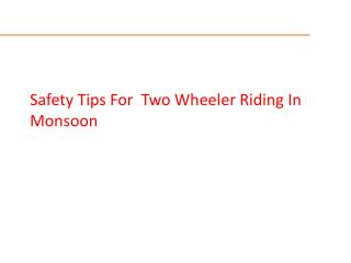 Safety Tips For  Two Wheeler Riding In Monsoon