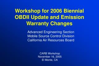 Workshop for 2006 Biennial OBDII Update and Emission Warranty Changes