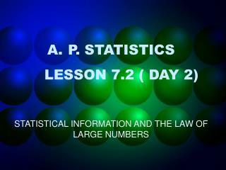 P. STATISTICS LESSON 7.2 ( DAY 2)