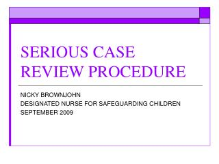 SERIOUS CASE REVIEW PROCEDURE