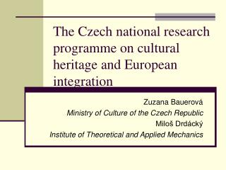 The Czech national research programme on cultural heritage and European integration
