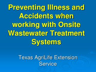 Preventing Illness and Accidents when working with Onsite Wastewater Treatment Systems