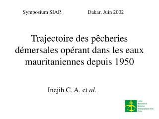 Trajectoire des pêcheries démersales opérant dans les eaux mauritaniennes d epuis 1950