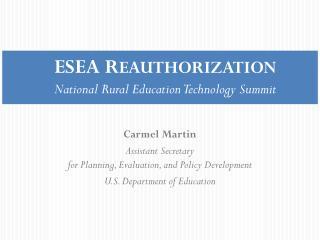 ESEA REAUTHORIZATION National Rural Education Technology Summit
