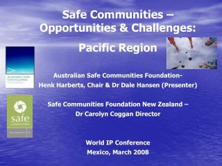 Safe Communities � Opportunities & Challenges: Pacific Region