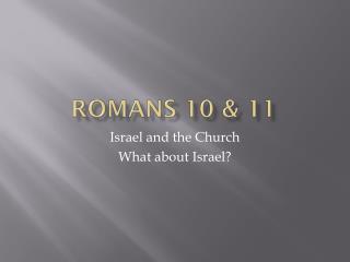 Romans 10 & 11