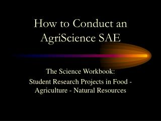 How to Conduct an  AgriScience SAE