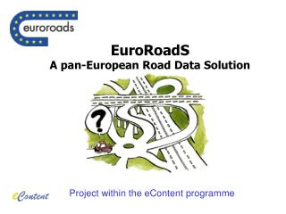 EuroRoadS A pan-European Road Data Solution