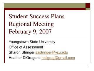 Student Success Plans Regional Meeting February 9, 2007