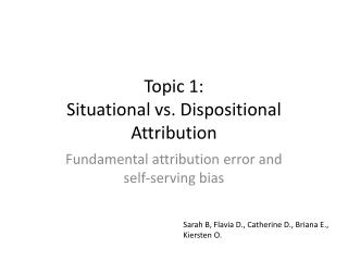 Topic 1:  Situational vs. Dispositional Attribution