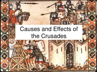 Causes and Effects of the Crusades