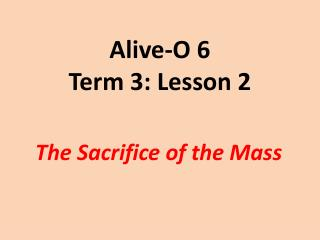 Alive-O 6 Term 3: Lesson 2