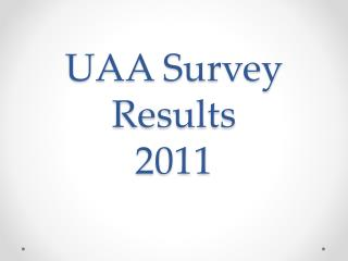 UAA Survey Results 2011