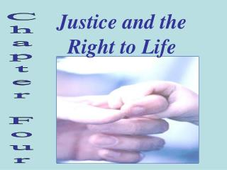 Justice and the Right to Life