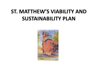 ST. MATTHEW'S VIABILITY AND SUSTAINABILITY PLAN