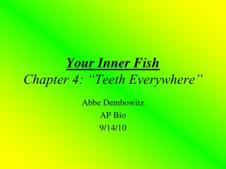 """Your Inner Fish Chapter 4: """"Teeth Everywhere"""""""
