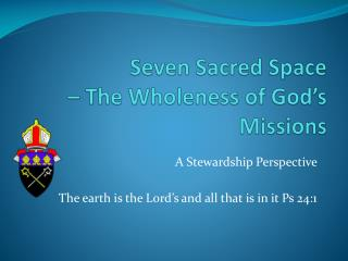 Seven Sacred Space  – The Wholeness of God's Missions