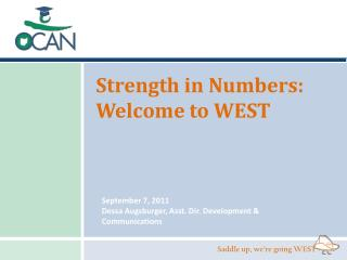 Strength in Numbers: Welcome to WEST