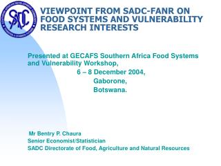 VIEWPOINT FROM SADC-FANR ON FOOD SYSTEMS AND VULNERABILITY RESEARCH INTERESTS