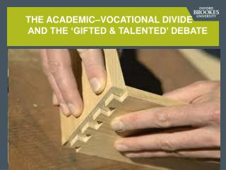The Academic–Vocational divide  and the 'gifted & talented' debate