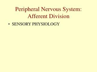 Peripheral Nervous System: Afferent Division