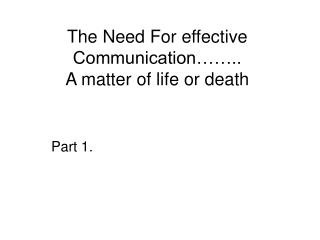 The Need For effective Communication…….. A matter of life or death