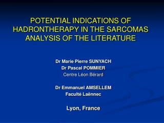 POTENTIAL INDICATIONS OF HADRONTHERAPY IN THE SARCOMAS ANALYSIS OF THE LITERATURE