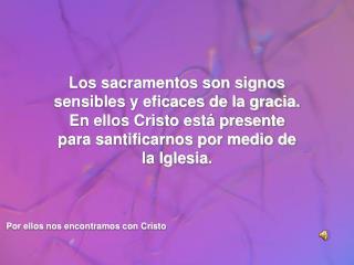 Por ellos nos encontramos con Cristo