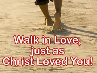 Eph. 5:2 walk in love