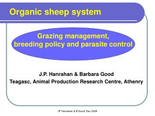 J.P. Hanrahan  Barbara Good Teagasc, Animal Production Research Centre, Athenry