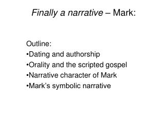 Finally a narrative  – Mark: