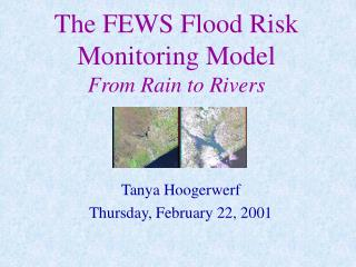 The FEWS Flood Risk Monitoring Model From Rain to Rivers