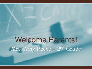 Mrs. Amy Reece  –  2 nd  Grade