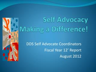 Self Advocacy  Making a Difference!