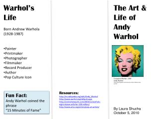 "Fun Fact: Andy Warhol c oined  the phrase ""15 Minutes of Fame"""