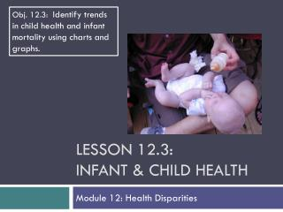 Lesson  12.3: Infant & Child Health