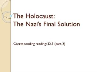 The Holocaust: The Nazi's Final Solution
