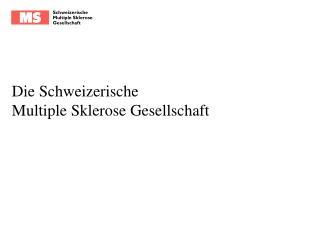 Die Schweizerische Multiple Sklerose Gesellschaft