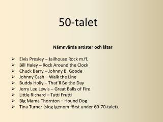 N�mnv�rda artister och l�tar Elvis Presley �  Jailhouse  Rock m.fl.