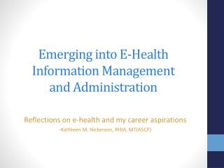 Emerging into E-Health Information  Management and Administration