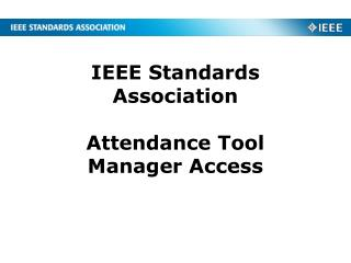 IEEE Standards Association Attendance Tool Manager Access