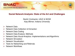 Social Network Analysis: State of the Art and Challenges Noshir Contractor, UIUC & NCSA