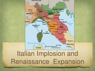 Italian Implosion and  Renaissance  Expansion