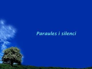 Paraules i silenci